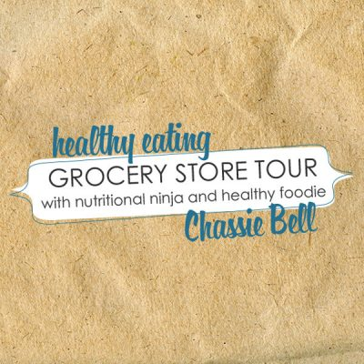 Grocery Store Tour | Forkin' Healthy